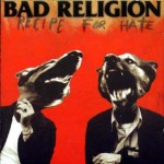 Bad_Religion_-_Recipe_For_Hate_-_front